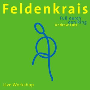 feldenkrais-fuss-durch-den-ring-andrew-lutz-isbn-9783937563107