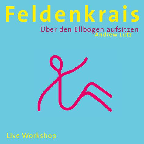 feldenkrais-ueber-den-ellbogen-aufsitzen-andrew-lutz-isbn-9783937563121